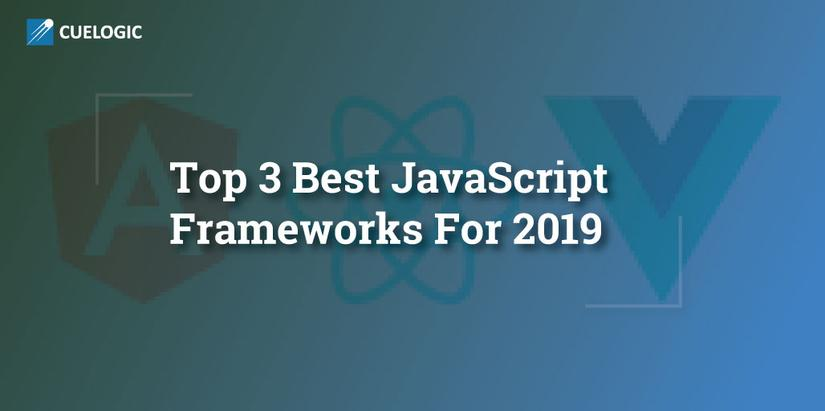 Top 3 Best JavaScript Frameworks for 2019