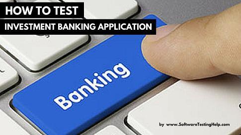 Làm thế nào để thử nghiệm ứng dụng ngân hàng đầu tư (với 34 kịch bản kiểm thử quan trọng)