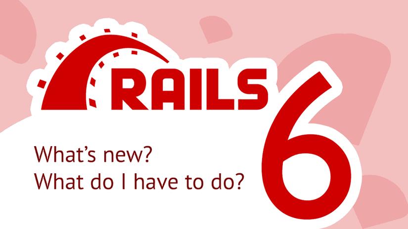 Những thay đổi trong Rails 6? (Phần III - New Supports)