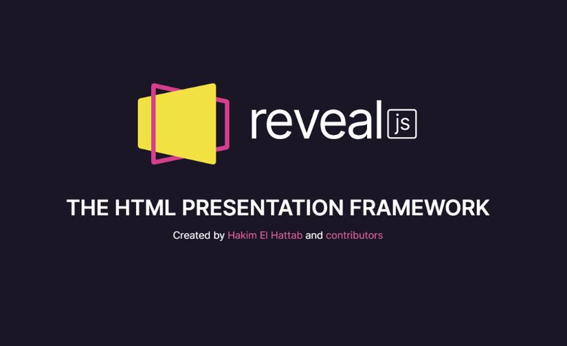 REVEAL.JS THE HTML PRESENTATION FRAMEWORK